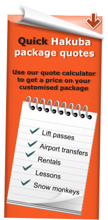 Quick Hakuba package quotes  Use our quote calculator to get a price on your customised package  Lift passes Airport transfers Rentals Lessons  Snow monkeys